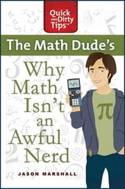 Why Math Isn't an Awful Nerd ebook by Jason Marshall