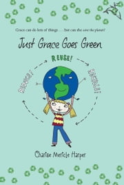 Just Grace Goes Green ebook by Charise Mericle Harper