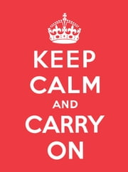 Keep Calm and Carry On ebook by Andrews McMeel Publishing