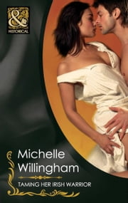 Taming Her Irish Warrior (Mills & Boon Historical) (The MacEgan Brothers, Book 5) ebook by Michelle Willingham