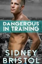 Dangerous in Training ebook by