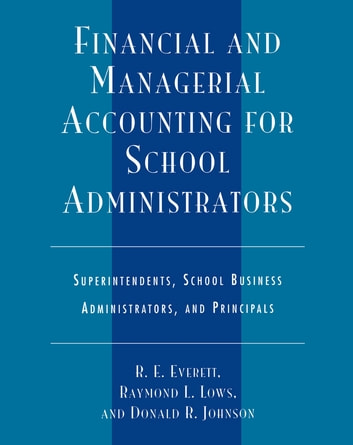 Financial and managerial accounting for school administrators ebook financial and managerial accounting for school administrators superintendents school business administrators and principals ebook fandeluxe Choice Image