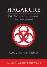 Hagakure: The Book of the Samurai - The Book of the Samurai ebook by Yamamoto Tsunetomo,William Scott Wilson