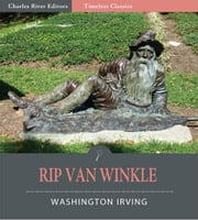 Timeless Classics: Rip Van Winkle (Illustrated Edition) ebook by Washington Irving