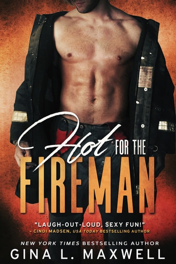 Hot for the Fireman ebook by Gina L. Maxwell