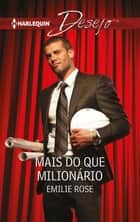 Mais do que milionário ebook by Emilie Rose