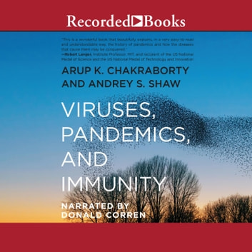 Viruses, Pandemics, and Immunity Hörbuch by Arup Chakraborty,Arup K. Chakraborty,Andrey S. Shaw