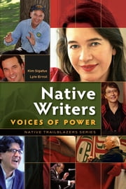 Native Writers: Voices of Power ebook by Kim Sigafus, Lyle Ernst