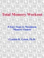 Total Memory Workout ebook by Cynthia R. Green