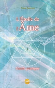 L'Étoile de l'Âme - Guide pratique ebook by Côme Shelvène