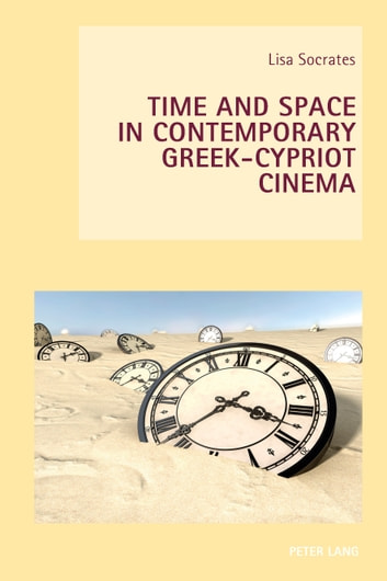 Time and Space in Contemporary Greek-Cypriot Cinema ebook by Lisa Socrates