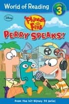 Phineas and Ferb Reader: Perry Speaks! ebook by Disney Books