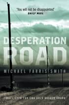Desperation Road - A compelling literary crime novel ebook by Michael Farris Smith