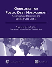 Guidelines for Public Debt Management: Accompanying Document and Selected Case Studies ebook by International Monetary Fund