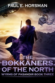 The Bokkaners of the North ebook by Paul E. Horsman