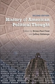 History of American Political Thought ebook by Bryan-Paul Frost, Jeffrey Sikkenga, George Alecusan,...