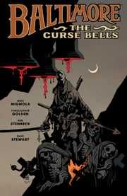 Baltimore Volume 2: The Curse Bells ebook by Mike Mignola, Christopher Golden