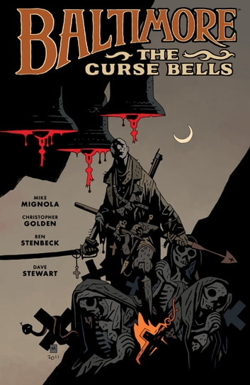Baltimore Volume 2: The Curse Bells ebook by Mike Mignola,Christopher Golden