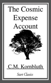 The Cosmic Expense Account ebook by C. M. Kornbluth