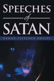 Speeches of Satan ebook by Daniel Fletcher Owsley