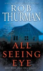 All Seeing Eye ebook by Rob Thurman