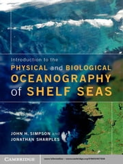 Introduction to the Physical and Biological Oceanography of Shelf Seas ebook by John H. Simpson,Professor Jonathan  Sharples