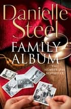 Family Album - An epic, romantic read from the worldwide bestseller ebook by Danielle Steel