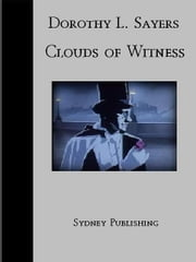 Clouds of Witness (Lord Peter Wimsey Classic) ebook by Dorothy Leigh Sayers