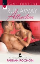 Runaway Attraction eBook by Farrah Rochon