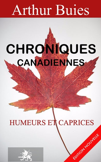 Chroniques, Tome I (1873) Humeurs et caprices ebook by Arthur Buies