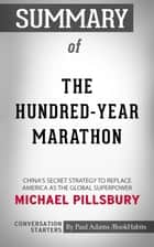 Summary of The Hundred-Year Marathon: China's Secret Strategy to Replace America as the Global Superpower ebook by Paul Adams