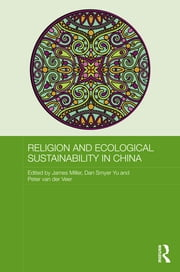 Religion and Ecological Sustainability in China ebook by James Miller,Dan Smyer Yu,Peter van der Veer