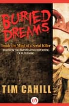 Buried Dreams ebook by Tim Cahill
