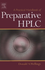 A Practical Handbook of Preparative HPLC ebook by Donald A Wellings