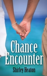 Chance Encounter ebook by Shirley Heaton