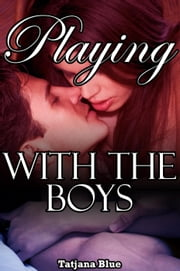 Playing With The Boys (BBW MMF Bisexual Menage) ebook by Tatjana Blue