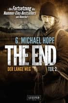 DER LANGE WEG (The End 2) - Endzeit-Thriller eBook by G. Michael Hopf, Andreas Schiffmann