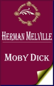 Moby Dick; Or, The Whale ebook by Herman Melville