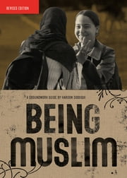 Being Muslim: A Groundwork Guide - A Groundwork Guide ebook by Haroon Siddiqui,Jane Springer