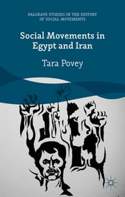 Social Movements in Egypt and Iran ebook by Tara Povey