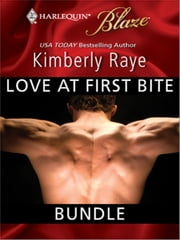 Love at First Bite Bundle - Dead Sexy\Drop Dead Gorgeous\A Body to Die For\Once Upon a Bite ebook by Kimberly Raye