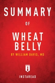 Summary of Wheat Belly - by William Davis | Includes Analysis ebook by Instaread