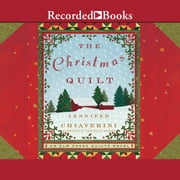 The Christmas Quilt audiobook by Jennifer Chiaverini
