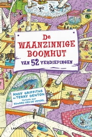 De waanzinnige boomhut van 52 verdiepingen ebook by Andy  Griffiths,Edward van de Vendel,Terry Denton