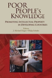 Poor People's Knowledge: Promoting Intellectual Property In Developing Countries ebook by World Bank; Finger J. Michael; Schuler Philip