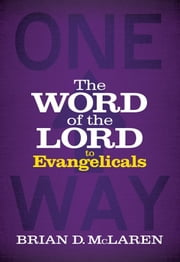 The Word of the Lord to Evangelicals ebook by Brian McLaren