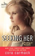 Seeking Her ebook by Cora Carmack
