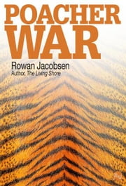 Poacher War ebook by Rowan Jacobsen