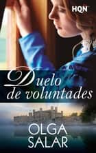 Duelo de voluntades ebooks by Olga Salar