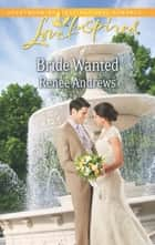 Bride Wanted (Mills & Boon Love Inspired) eBook by Renee Andrews